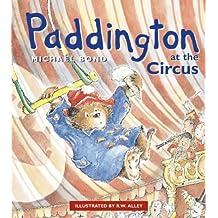Paddington at the Circus by Michael Bond (2001-08-06)