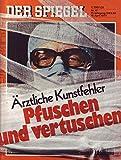 Der Spiegel Nr. 17/1977 18.04.1977 Ärztliche Kunstfehler Pfuschen und vertuschen