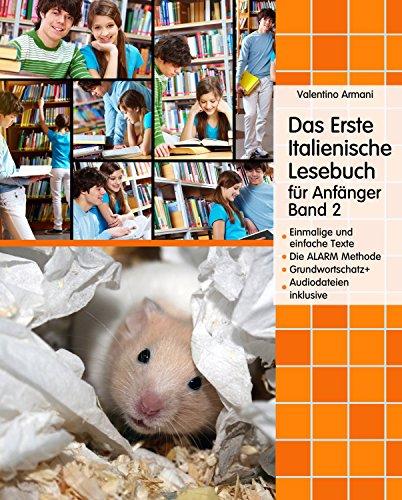Das Erste Italienische Lesebuch für Anfänger, Band 2: Stufe A2 Zweisprachig mit Italienisch-deutscher Übersetzung (Gestufte Italienische Lesebücher)