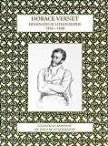Horace Vernet - Dessinateur lithographie, 1816-1838 - Catalogue raisonné de l'oeuvre lithographié