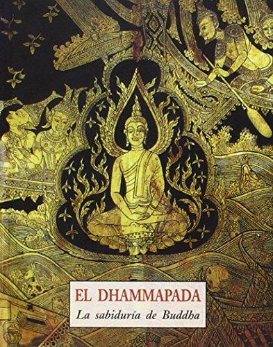 El Dhammapada (LOS PEQUEÑOS LIBROS DE LA SABIDURIA)