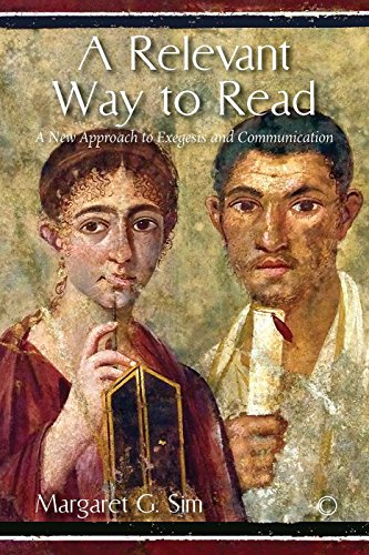 A Relevant Way to Read: A New Approach to Exegesis and Communication (Na)