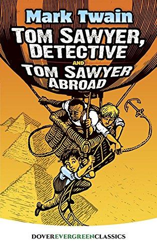 Tom Sawyer, detective ; Tom Sawyer abroad