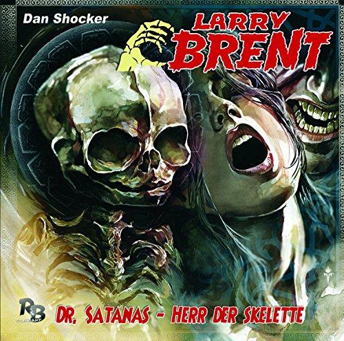Larry Brent (23) Dr. Satanas - Herr der Skelette - R & B Company 2017