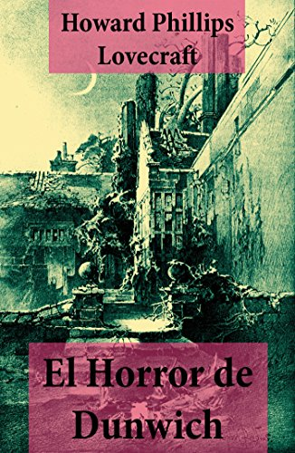 El Horror de Dunwich (texto completo, con índice activo) por Howard Phillips Lovecraft