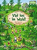 Viel los im Wald!: Mein Naturkind-Wimmelbuch. Ab 2 Jahre