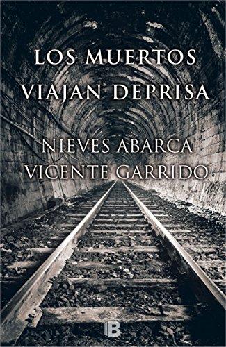 Los muertos viajan deprisa (La Trama) por Nieves Abarca