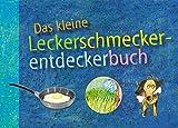 Das kleine Leckerschmeckerentdeckerbuch - Jacob Radloff, Katrin Schiessl, Christine Brüning