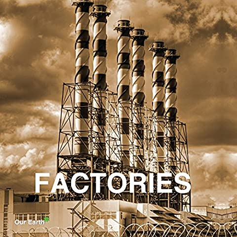 Factories (Our Earth Collection)