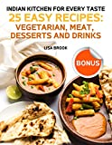 #10: Indian Kitchen for Every Taste. 25 Easy Recipes: Vegetarian, Meat, Desserts and Drinks