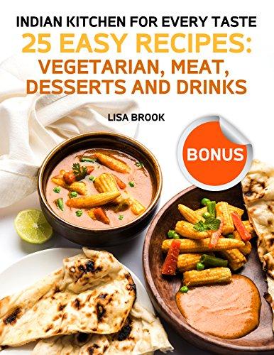 Download pdf indian kitchen for every taste 25 easy recipes indian kitchen for every taste 25 easy recipes vegetarian meat desserts and drinks pdf download forumfinder Gallery
