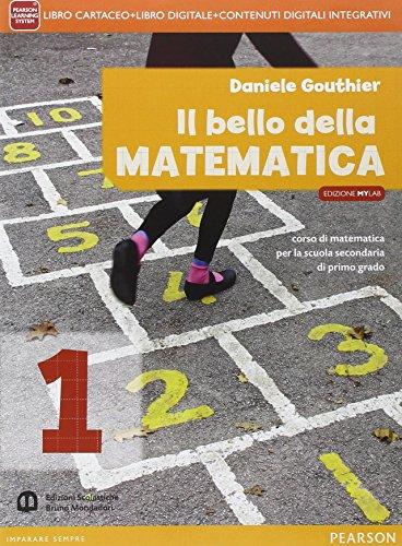 Bello della matematica. Con Quaderno-Tavole. Ediz. mylab annuale. Per la Scuola media. Con e-book. Con espansione online: 1