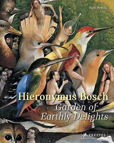 Hieronymus Bosch: Garden of Earthly Delights par Hans Belting