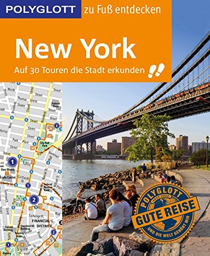 POLYGLOTT Reiseführer New York zu Fuß entdecken: Auf 30 Touren die Stadt erkunden (POLYGLOTT zu Fuß entdecken)
