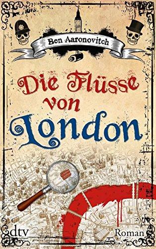 Buchseite und Rezensionen zu 'Die Flüsse von London: Roman' von Ben Aaronovitch