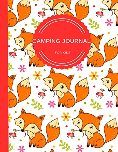 Camping Journal For Kids: Perfect Camping Diary of Notebook for Kids: Over 125 Pages with Prompts: Volume 8 (Camping Life Journals)