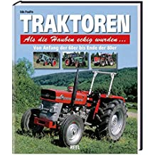 Traktoren - Als die Hauben eckig wurden...: Von Anfang der 6er bis Ende der 8er