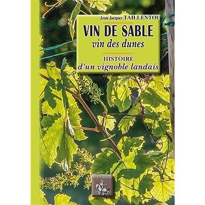 Vin de sable, vin des dunes : Histoire d'un vignoble landais
