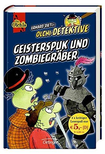 Olchi-Detektive Sammelband 1: Band 1 Geisterspuk und Zombiegräber