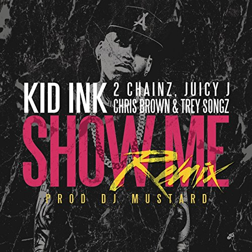 Show Me Remix [Explicit]