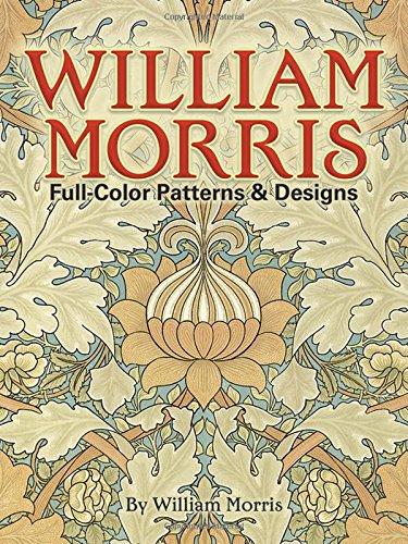William Morris. Full-Color Patterns and Designs par William Morris