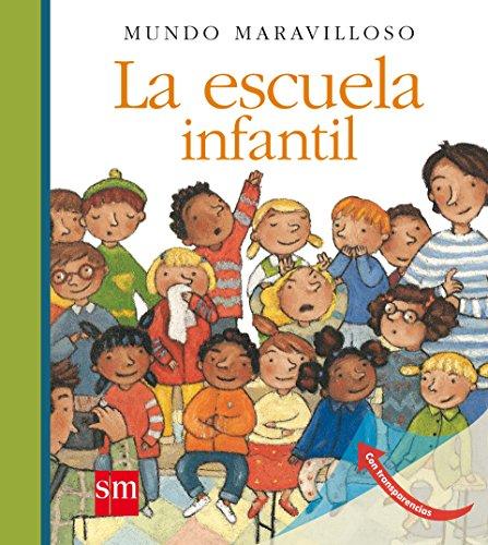 La escuela infantil (Mundo maravilloso) - 9788467552195