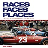 Races, Faces, Places: The motor racing photography of Michael Cooper by Paul Parker (2009-10-01)