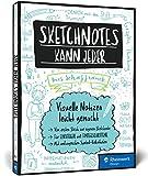 Sketchnotes kann jeder: Visuelle Notizen leicht gemacht - Für Einsteiger und Fortgeschrittene; Graphic Recording für Hobby und den beruflichen Einsatz! Inkl. Sketchnotes-Bibliotheken