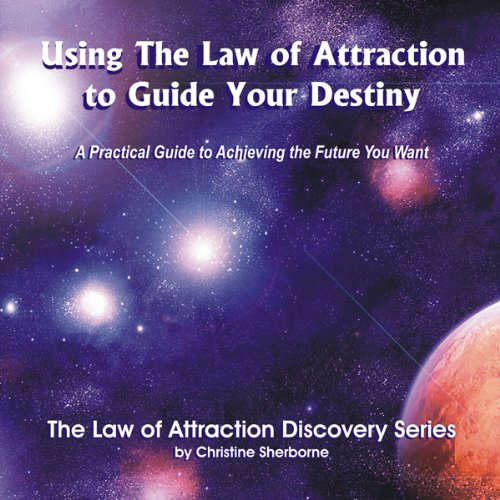 Using the Law of Attraction to Guide Your Destiny  Audiolibri