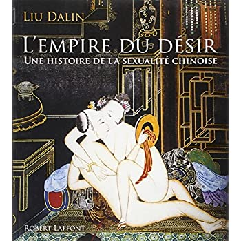 L'Empire du Désir, une histoire de la sexualité chinoise