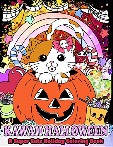 Kawaii Halloween: A Super Cute Holiday Coloring Book (Kawaii, Manga and Anime Coloring Books for Adults, Teens and Tweens) (Cute Teen Halloween)