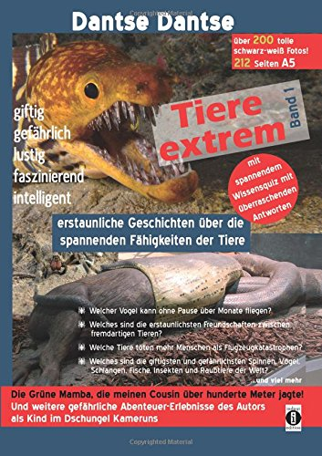Tiere extrem Band 1: Erstaunliche Geschichten über die spannenden Fähigkeiten der Tiere