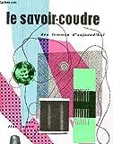 LE SAVOIR COUDRE DES FEMMES D'AUJOURD'HUI.