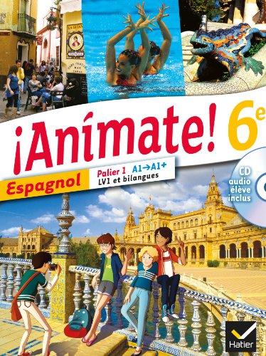 Animate Espagnol 6e éd. 2013 - Manuel de l'élève + CD audio par Stéphanie Bourdin Gaillardin