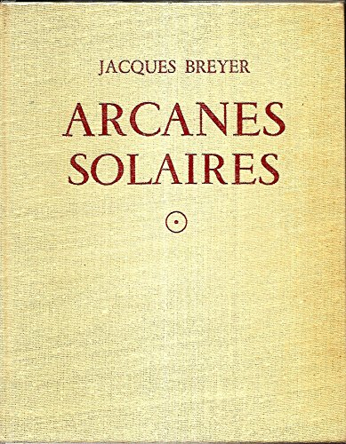 Jacques Breyer. Arcanes solaires : Ou les Secrets du temple solaire