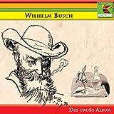 Wilhelm Busch - Das gro?e Album