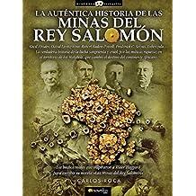 La Auténtica Historia de las Minas del Rey Salomón: (Versión sin solapas) (Historia Incógnita)