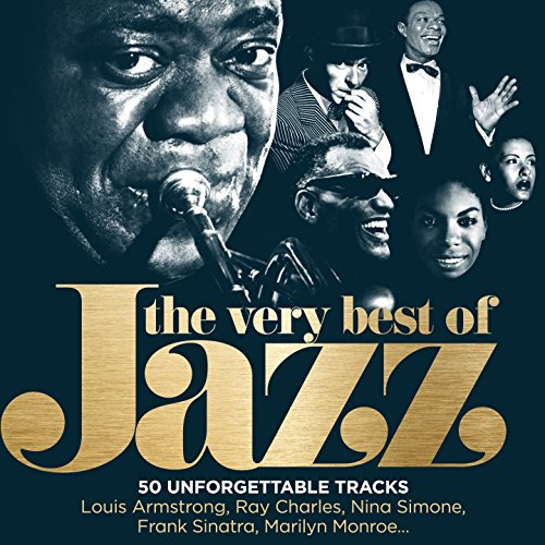 The Very Best of Jazz - 50 Unforgettable Tracks (Remastered)