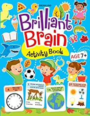 Brilliant Brain Activity Book 7+