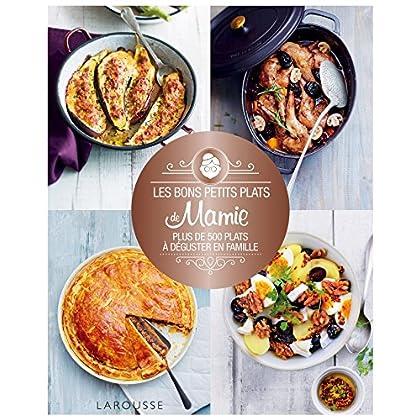 Les bons petits plats de mamie: Plus de 500 plats à déguster en famille