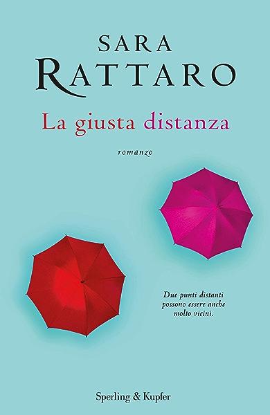 La giusta distanza eBook: Rattaro, Sara: Amazon.it: Kindle Store
