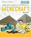Apprendre à coder en Python avec Minecraft: Dès 10 ans.
