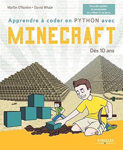 Apprendre à coder grâce à Minecraft: Dès 10 ans.