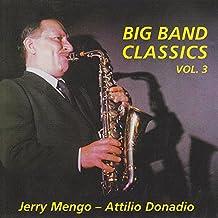 Big Band Classics - Vol. 3: Jerry Mengo/Attilio Donado