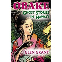 Obake: Ghost Stories of Hawaii by Glen Grant (2005-03-31)