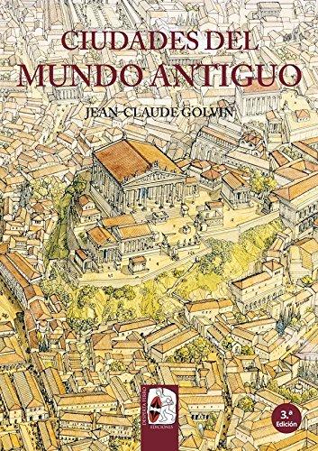 Ciudades del mundo antiguo (Ilustrados) por Jean-Claude Golvin
