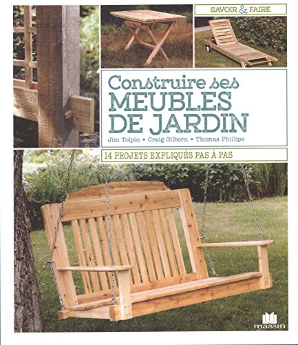 Construire ses meubles de jardin par (Broché - Feb 24, 2017)
