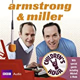 Armstrong and Miller: Children's Hour (BBC Audio)