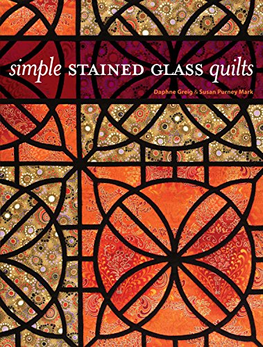 Simple Stained Glass Quilts [With Patterns]