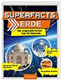 Superfacts Erde: Die unglaublichsten Top-10-Rekorde